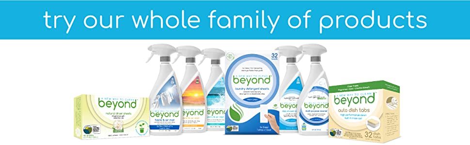 beyond, new way to clean, safer choice, dishwasher, laundry, dryer sheets, clean, fresh, detergent