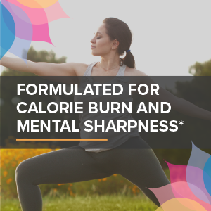 formulated for calorie burn and mental sharpness