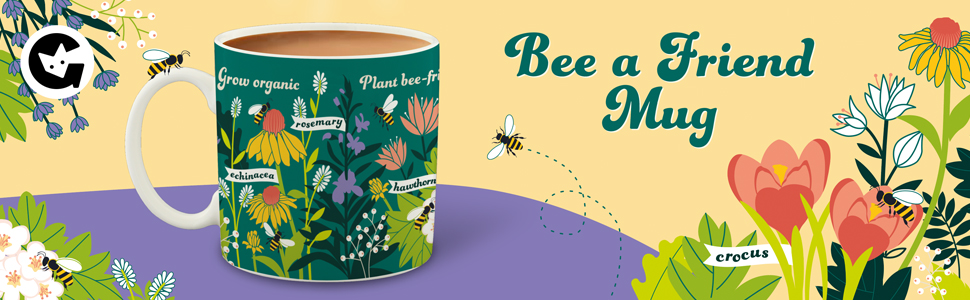 bee a friend mug, coffee cup, gardening mug, gift, present, mum, gardeners gift