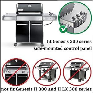 fit Genesis 300 Series(side mounted control panel),not fit Genesis II 300 amp; Genesis II LX 300 series