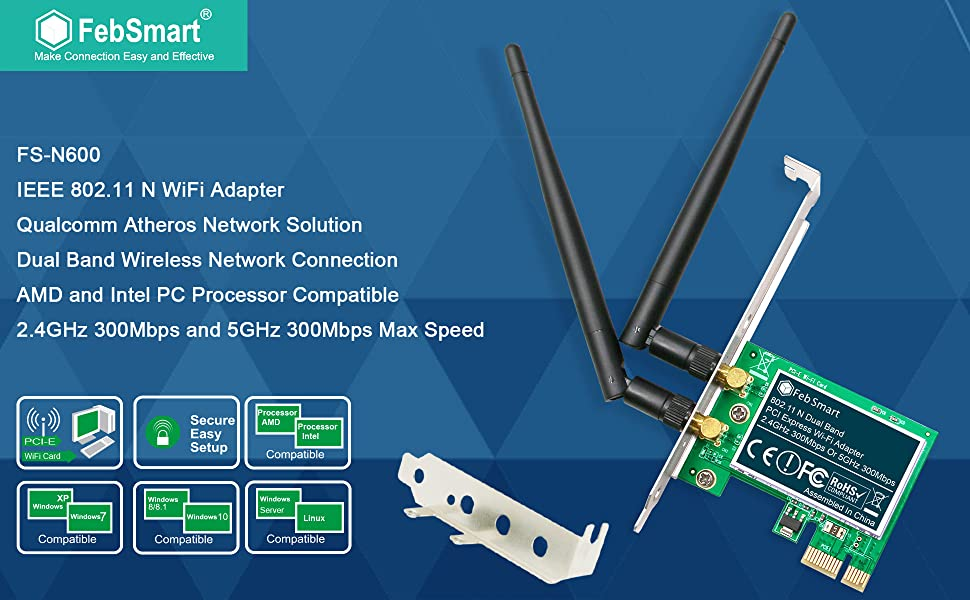 FebSmart Wireless Dual Band N600 (2.4GHz 300Mbps or 5GHz 300Mbps) PCI Express Wi-Fi Adapter for Windows XP 7 8 8.1 10 Server System (32/64bit) Desktop ...