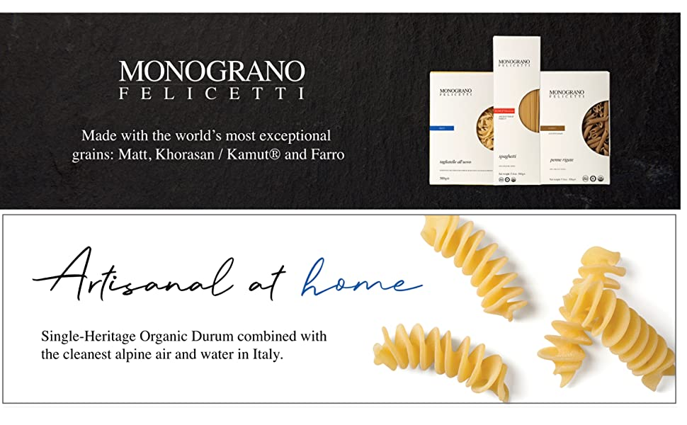 Monograno Felicetti Made with the world's most exceptional grains: Matt, Khorasan / Kamut and Farro