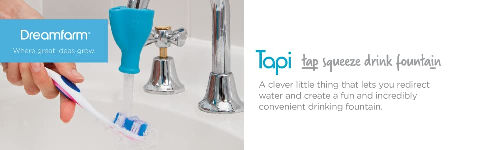 Dreamfarm tapi tap faucet drinking water fountain silicon silicone rubber squeeze