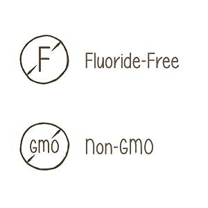 Fluoride-Free, Non-GMO