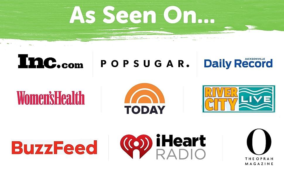 As seen on Inc.com, Popsugar, BuzzFeed, iHeart Radio, Oprah Magazine, Today Show