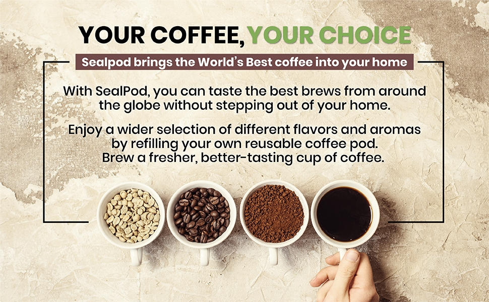 your coffee, your choice