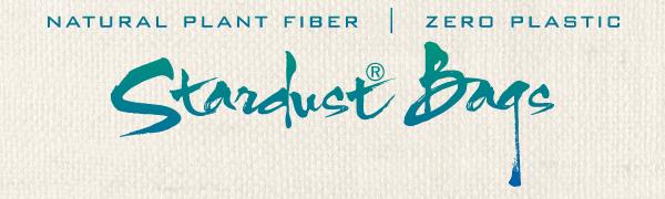 "White canvas background with blue text, ""Natural plant fiber, zero plastic, Stardust Bags."