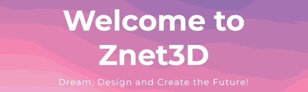 Welcome to Znet3D - Dream, Design and Create the Future!