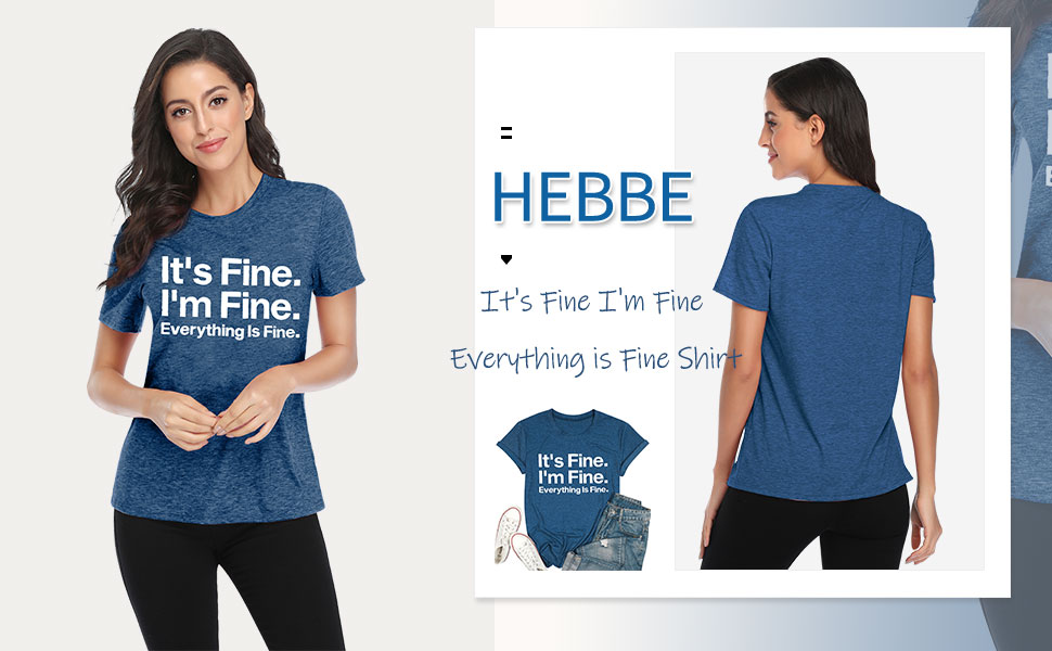 it's fine i'm fine everything is fine sarcastic shirt women inspirational funny graphic tee