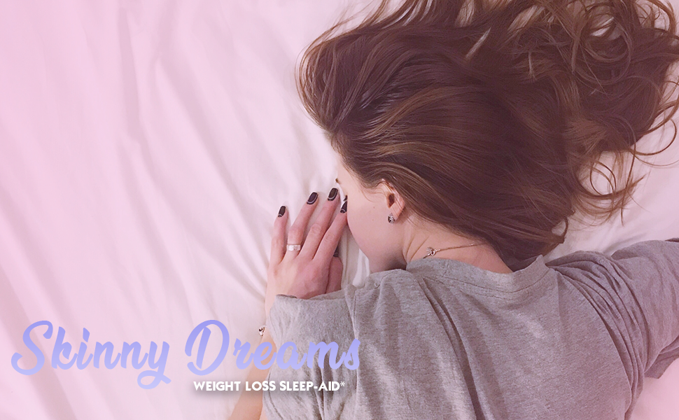 skinny dreams weight loss sleep aid