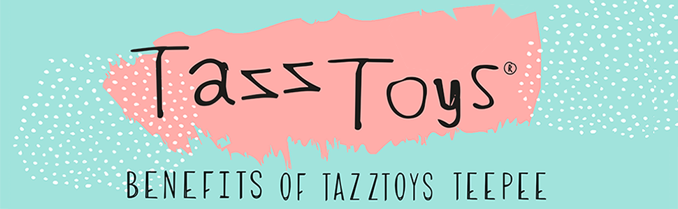 Logo tazztoys teepee tent benefits of