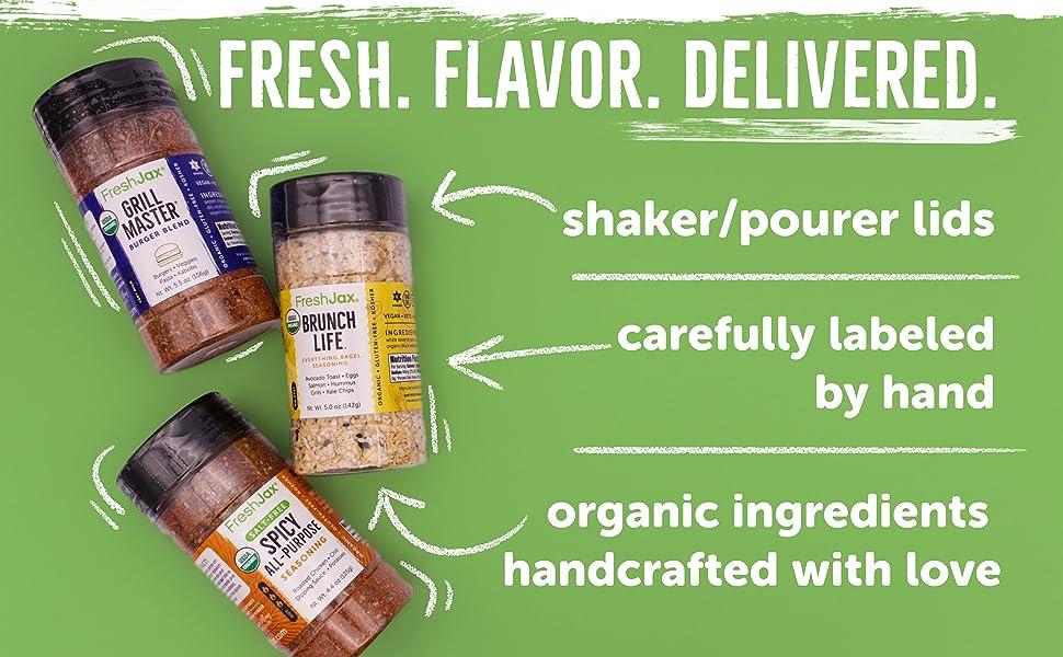 Fresh. Flavor. Delivered. Shaker/pourer lids, carefully labeled by hand, organic ingredients
