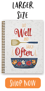 """eat well, laugh often, 8.5"""" x 11"""", recipes, softcover"""
