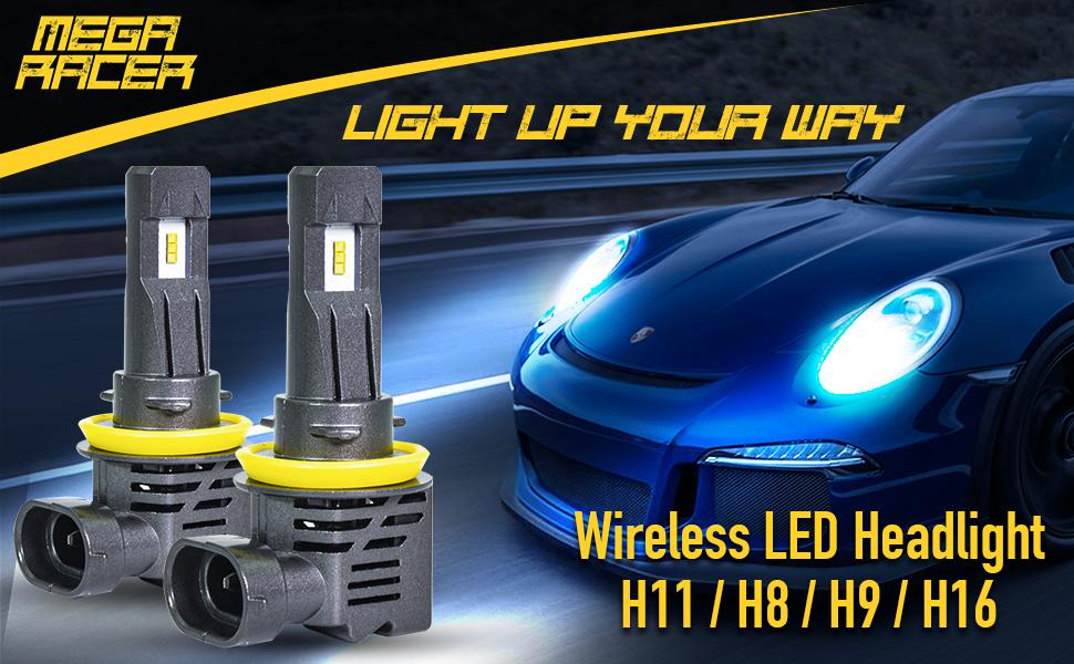 Mega Racer Light Up Your Way Wireless LED Headlight H11 / H8 / H9 / H16