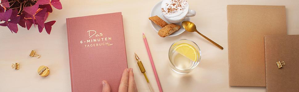 Das 6-Minuten Tagebuch, Dankbarkeit, Achtsamkeit, Gelassenheit, Positive Psychologie, Gewohnheiten
