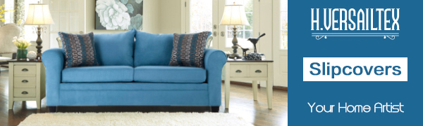 Protected by H.Versailtex Furniture Slipcover, Pamper Yourself and Make Fun with Your Kids and Pets!
