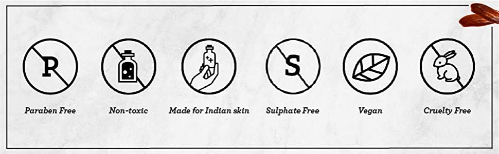 Paraben Free. Non-toxic. Made for Indian skin. Sulphate Free. Vegan. Cruelty Free.