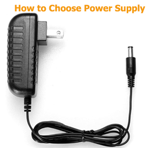How to Choose Power Supply
