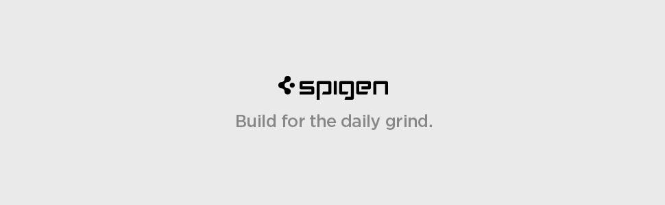 Spigen Build for the daily grind