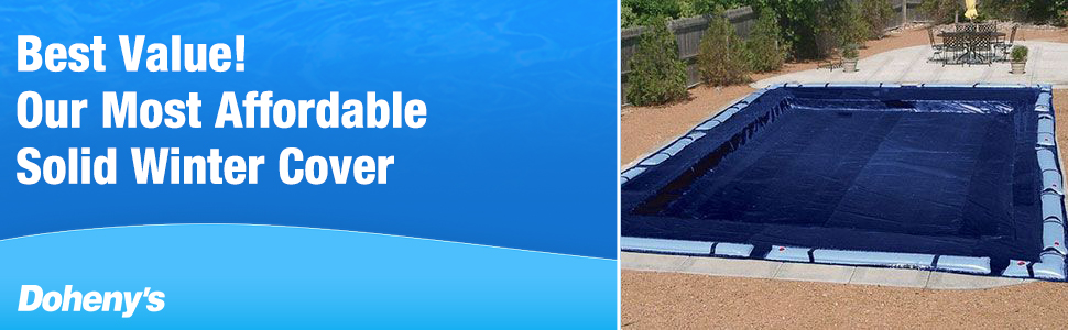 Best Value! Our Most Affordable Solid Winter Cover