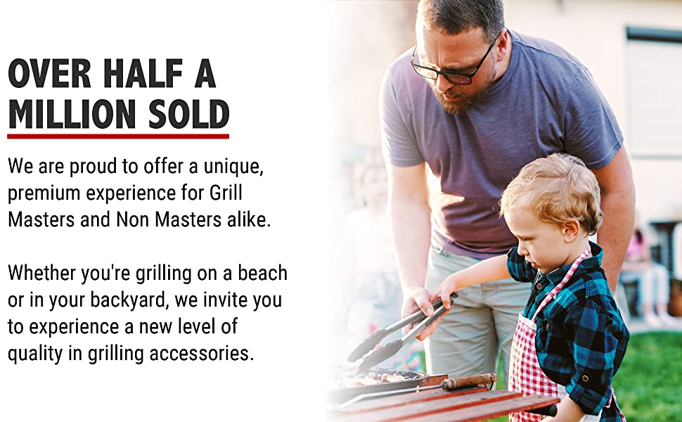Over Half A Million Sold.We are proud to offer premium experience for Grill Masters & Non Masters