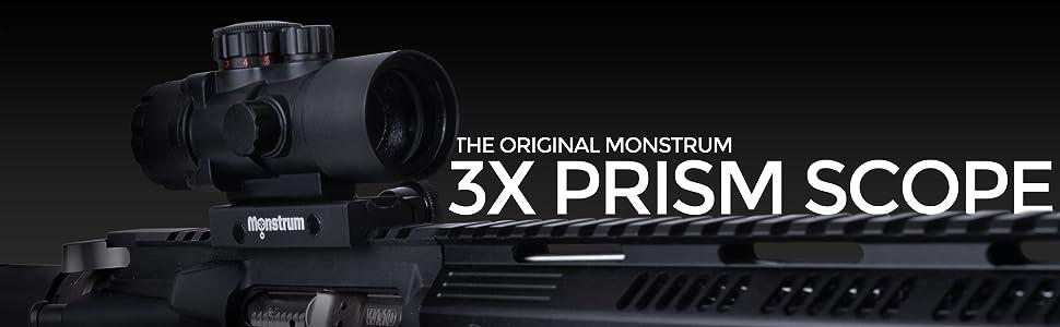 THE ORIGINAL MONSTRUM 3X PRISM SCOPE