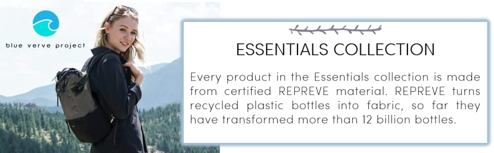 Essentials Collection, certified REPREVE material, recycled plastic bottles into fabric