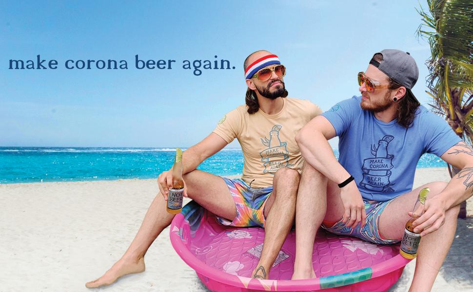 Make Corona Beer Again
