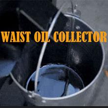 Waist oil collector