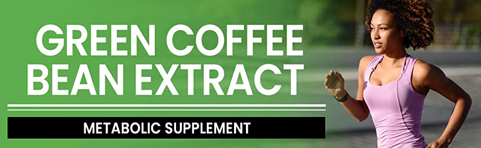 Green Coffee bean extract, metabolic supplement