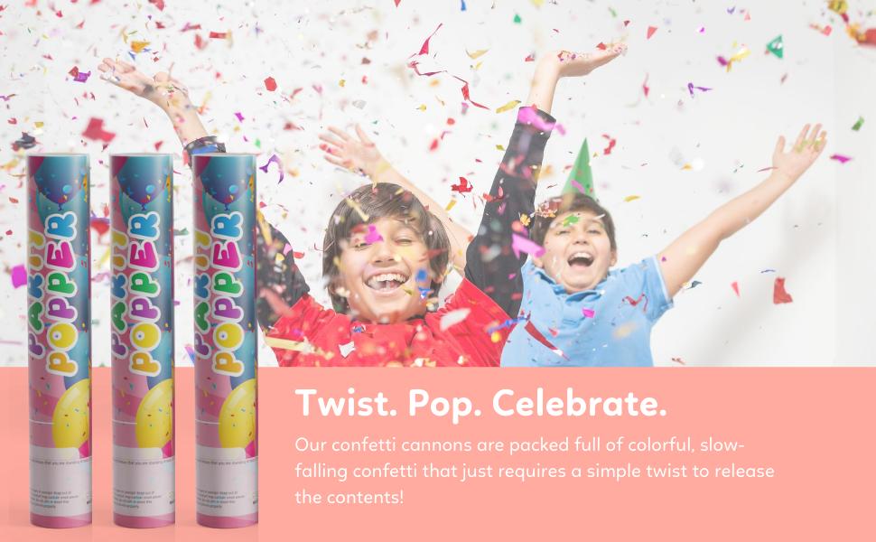 twist. pop. celebrate. confetti cannons children celebrating birthday