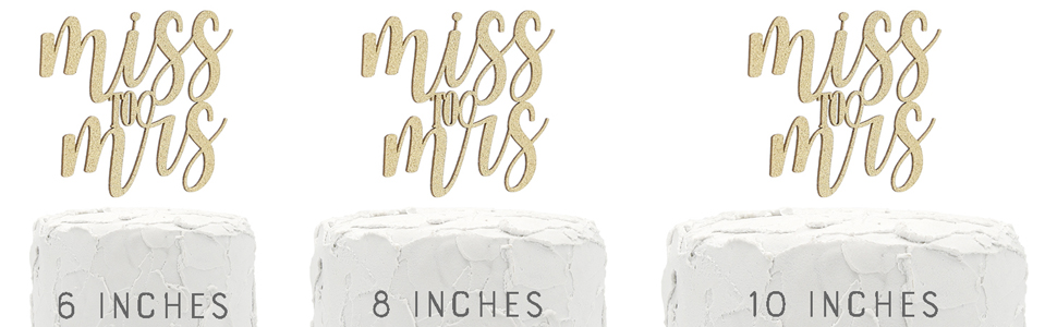 gold miss to mrs cake topper shown on three cake sizes for size comparison