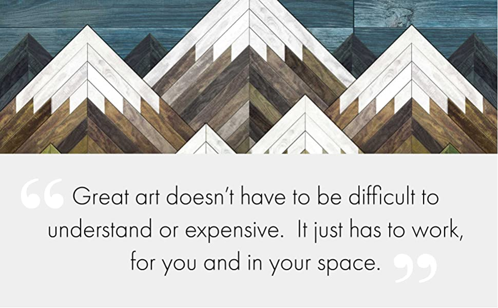 Great art doesn't have to be difficult to understand or expensive.  It just has to work.