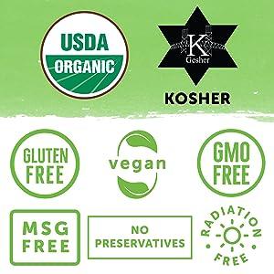 USDA Organic, Kosher, Gluten Free, Vegan, GMO-free, MSG-free, no preservatives, radiation free