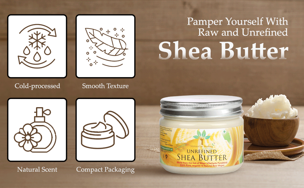 Natural Or Nothing Raw Unrefined Organic Shea Butter (250 Grams) SPN-FOR1