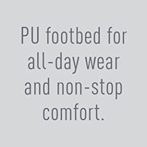 PU footbed for all-day wear and non-stop comfort.