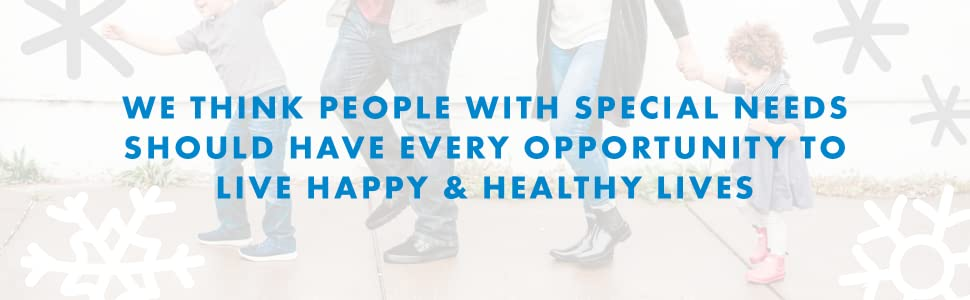 We think children with special needs should have every opportunity to live happy and healthy lives