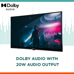 Dolby Audio with 20W Audio Output