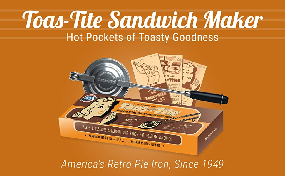 Toas-Tite Sandwich Maker. Hot Pockets of Toasty Goodness. America's Retro Pie Iron, Since 1949