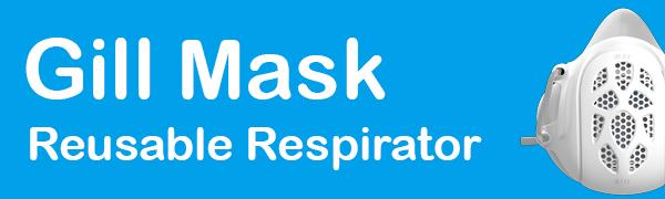 Gill Mask, Gill Face Mask, Reusable Respirator