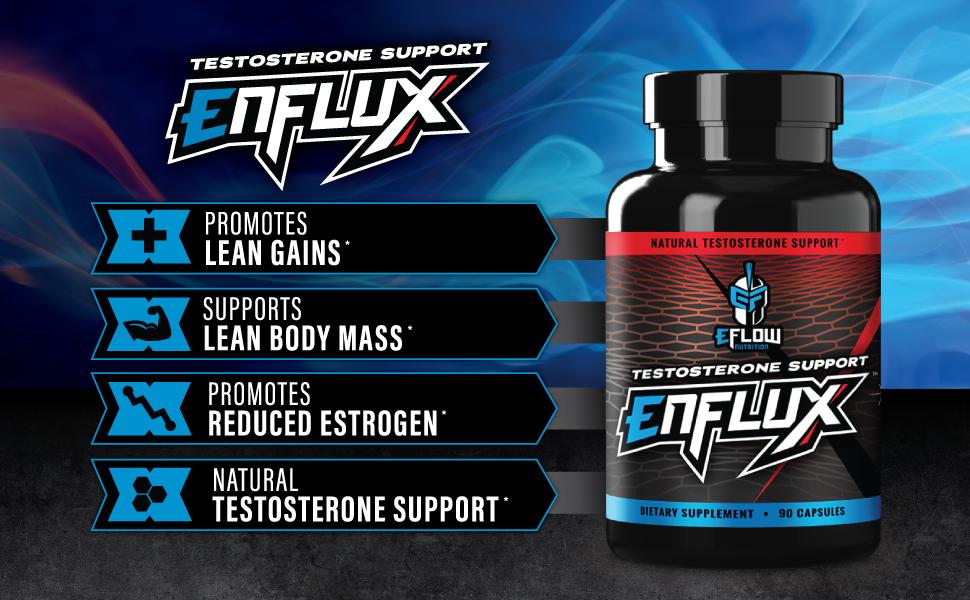 enflux,eflow,eflow nutrition,testosterone,support,testosterone support,natural