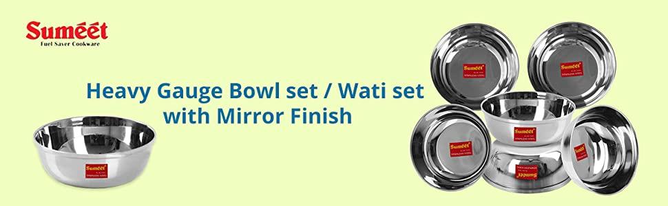 Sumeet Stainless Steel Heavy Gauge Bowl Set/Wati Set with Mirror Finish