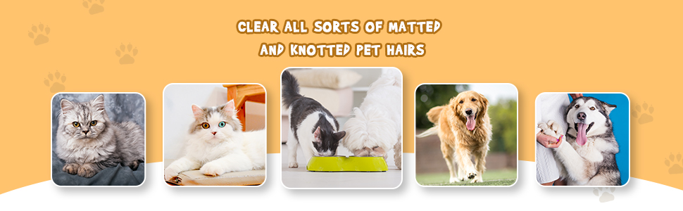 clear all sorts and matted hair of pet