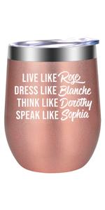 Live Like Rose Dress Like Blanche Think Like Dorothy Speak Like Sophia Golden Girls