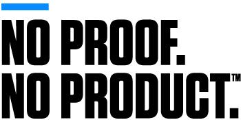 No Proof.  No Product.