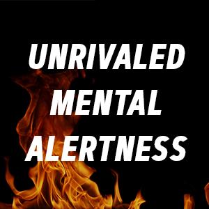 unrivaled mental alertness