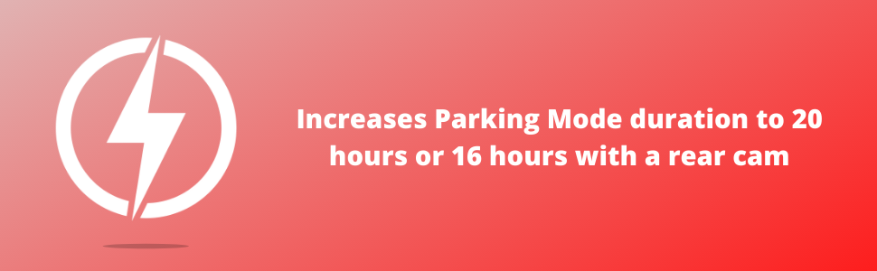 Increases Parking Mode Duration