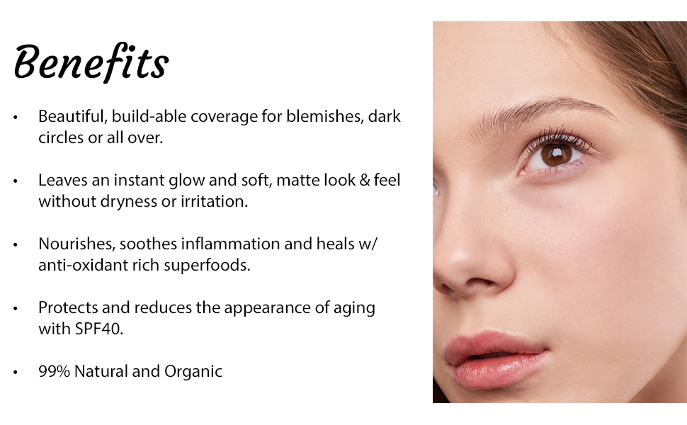 buildable coverage for blemishes, dark circles or full coverage. soothes inflammation, anti-aging