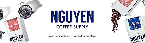 Grown in Vietnam Roasted in Brooklyn New York Coffee