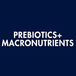 PREBIOTICS + MACRONUTRIENTS